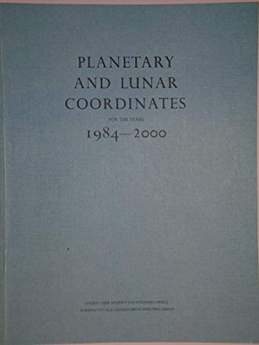 9780118869171: Planetary and Lunar Co-ordinates for the Years 1984-2000