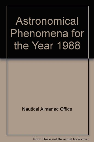 9780118869218: Astronomical Phenomena for the Year 1988