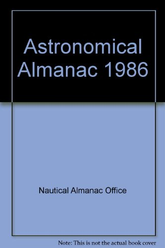 9780118869232: Astronomical Almanac for the Year Nineteen Eighty-Six