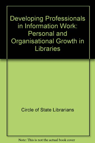 9780118875394: Developing Professionals in Information Work: Personal and Organisational Growth in Libraries