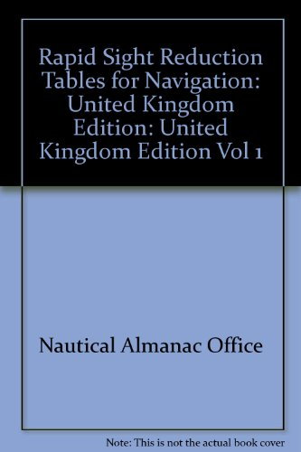 9780118875554: Rapid Sight Reduction Tables for Navigation: United Kingdom Edition: United Kingdom Edition Vol 1