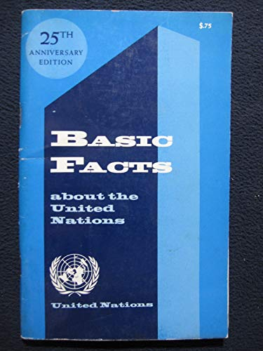 9780119012682: Basic Facts About the United Nations: 25th Anniversary Edi