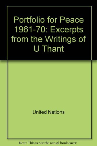 9780119014051: Portfolio for Peace 1961-70: Excerpts from the Writings of U Thant