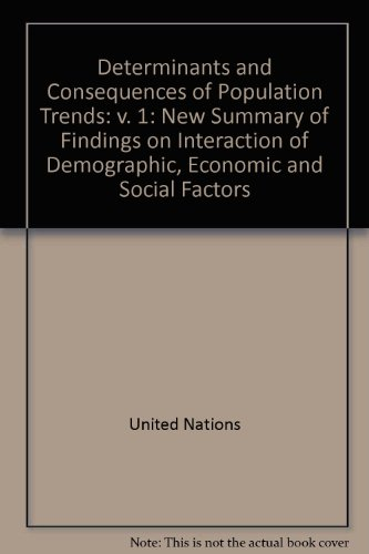 9780119030822: Determinants and Consequences of Population Trends: New Summary of Findings on Interaction of Demographic, Economic and Social Factors: v. 1