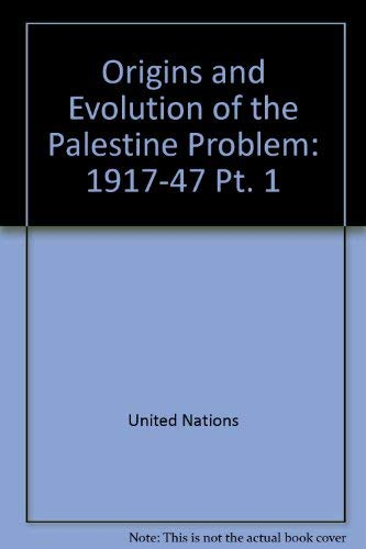 9780119057515: Origins and Evolution of the Palestine Problem: 1917-47 Pt. 1