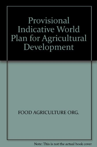9780119402049: Provisional Indicative World Plan for Agricultural Development