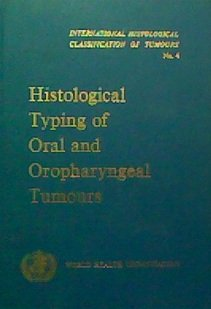 9780119503753: International Histological Classification of Tumours: Histological Typing of Oral and Oropharyngeal Tumours No. 4 (International histological classification of tumours)