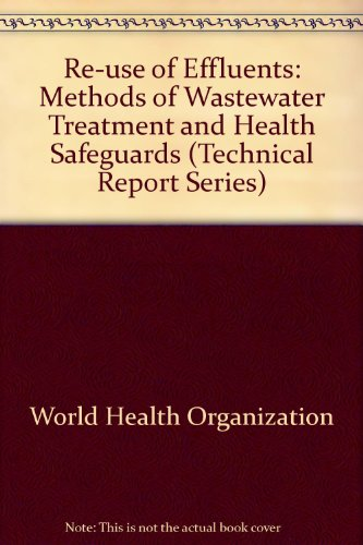 9780119505467: Re-use of Effluents: Methods of Wastewater Treatment and Health Safeguards (Technical Reports)