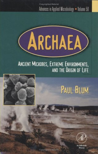 9780120026500: Archaea: Ancient Microbes, Extreme Environments, and the Origin of Life, Volume 50 (Advances in Applied Microbiology)