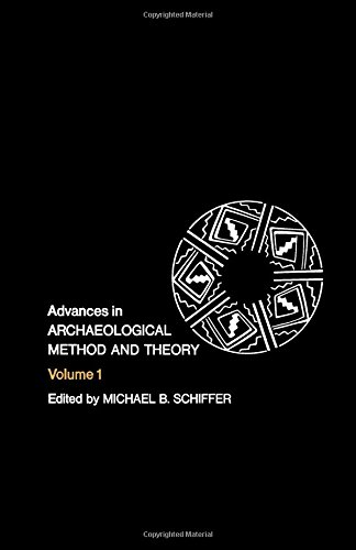 Advances in Archaeological Method and Theory, (11 Volumes, Numbers 1 Thru 11): Schiffer, Michael