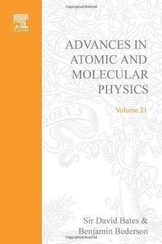 9780120038213: ADV IN ATOMIC & MOLECULAR PHYSICS V21, Volume 21 (Advances in Atomic, Molecular and Optical Physics)