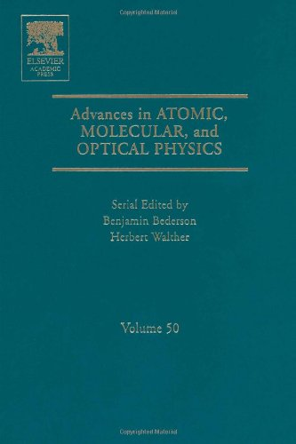 9780120038503: Advances in Atomic, Molecular, and Optical Physics, Volume 50 (Advances in Atomic, Molecular, & Optical Physics)