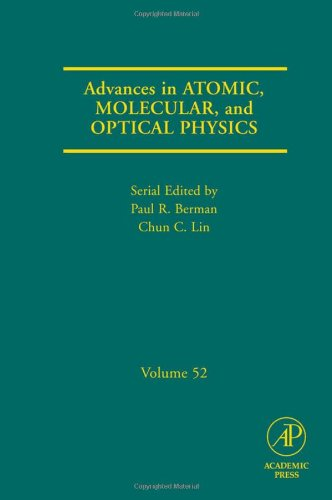9780120038527: Advances in Atomic, Molecular, and Optical Physics, Volume 52 (Advances in Atomic, Molecular, & Optical Physics) (Vol 52)