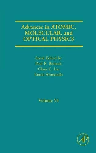 9780120038541: Advances in Atomic, Molecular, and Optical Physics, Volume 54 (Advances in Atomic, Molecular, & Optical Physics)