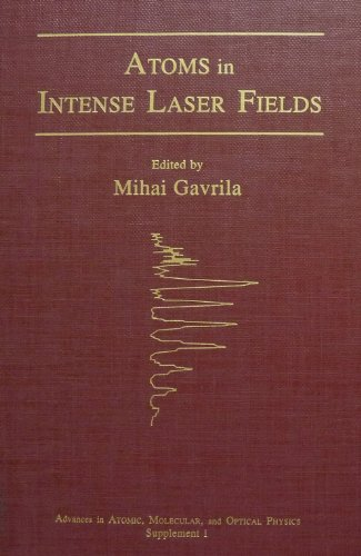 9780120039012: Advances in Atomic, Molecular and Optical Physics: Atoms in Intense Laser Fields Supplement 1