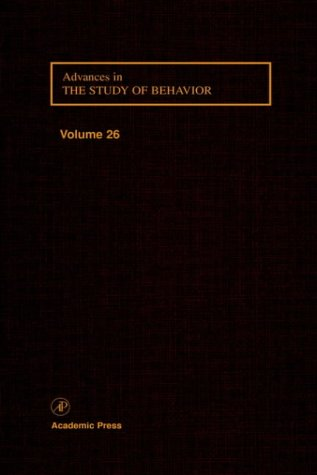 9780120045266: ADVANCES IN THE STUDY OF BEHAVIOR V 26: Vol 26
