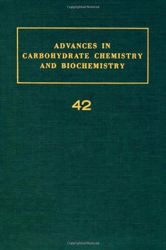 9780120072422: Advances in Carbohydrate Chemistry and Biochemistry, Vol. 42