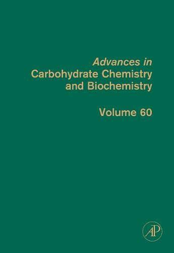9780120072606: Advances in Carbohydrate Chemistry and Biochemistry, Vol. 60