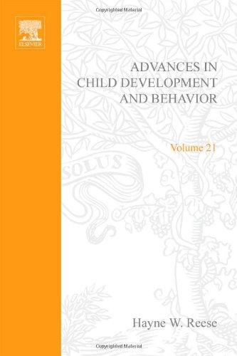 9780120097210: ADV IN CHILD DEVELOPMENT &BEHAVIOR V21, Volume 21 (Advances in Child Development and Behavior)