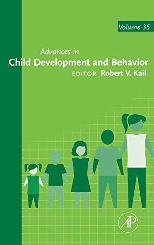 9780120097357: Advances in Child Development and Behavior, Volume 35