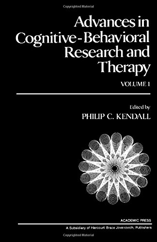Advances in Cognitive-Behavioral Research and Therapy: Kendall, Philip C.