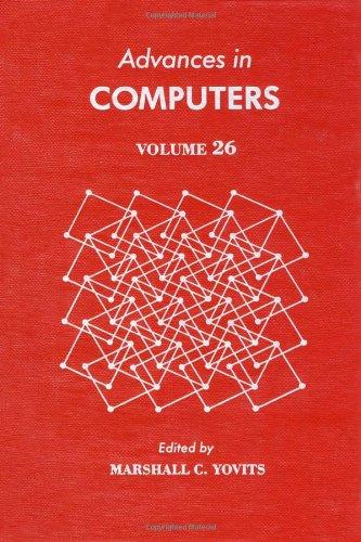 9780120121267: Advances in Computers, Vol. 26