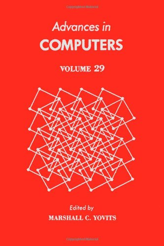 ADVANCES in COMPUTERS. Volume 29, 1989.