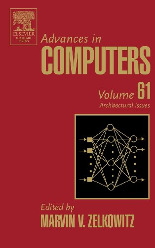 9780120121618: Advances in Computers, Volume 61: Architectural Issues