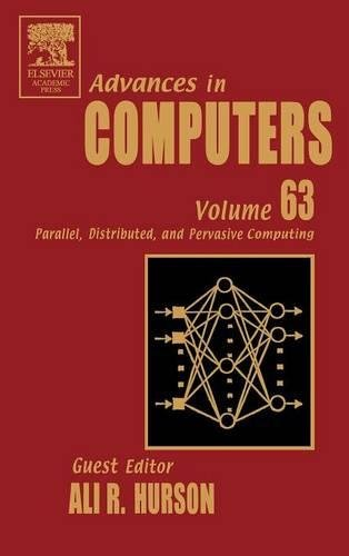 9780120121632: Advances in Computers, Volume 63: Parallel, Distributed, and Pervasive Computing