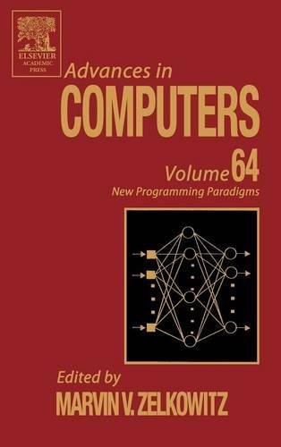 Advances in Computers: Volume 64 New Programming Paradigms: Zelkovitz, Marvin W. Ed.