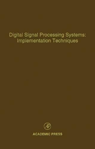 9780120127689: Digital Signal Processing Systems: Implementation Techniques, Volume 68: Advances in Theory and Applications (Control and Dynamic Systems)