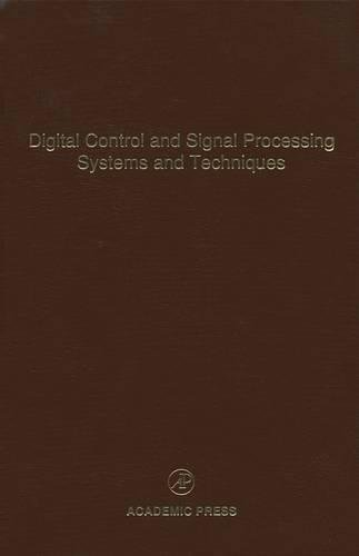 9780120127788: Digital Control and Signal Processing Systems and Techniques, Volume 78: Advances in Theory and Applications (Control and Dynamic Systems)