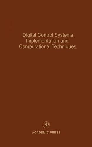 9780120127795: Digital Control Systems Implementation and Computational Techniques, Volume 79: Advances in Theory and Applications (Control and Dynamic Systems)