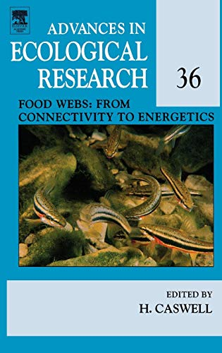9780120139361: Food Webs: From Connectivity to Energetics, Volume 36 (Advances in Ecological Research)