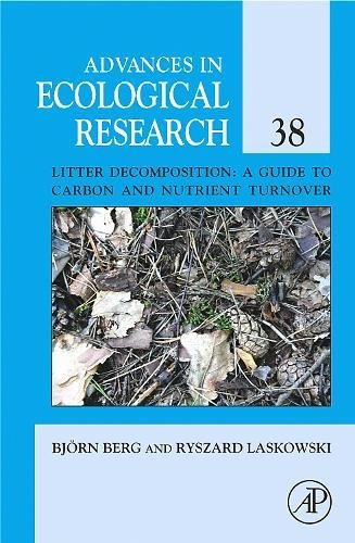 9780120139385: Litter Decomposition: a Guide to Carbon and Nutrient Turnover, Volume 38 (Advances in Ecological Research)