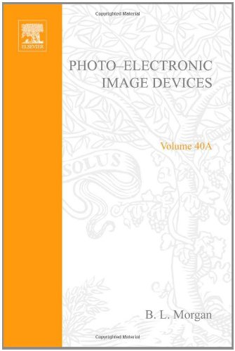 9780120145409: Photo-Electronic Image Devices. Advances in Electronics and Electron Physics, Volume 40A