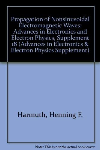 9780120145805: Propagation of Nonsinusoidal Electromagnetic Waves (Advances in Electronics & Electron Physics Supplement)