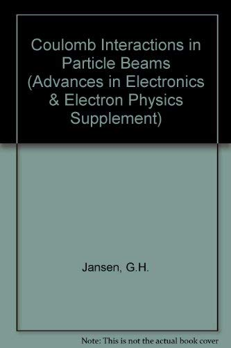 9780120145836: Coulomb Interactions in Particle Beams (Advances in Electronics & Electron Physics Supplement)
