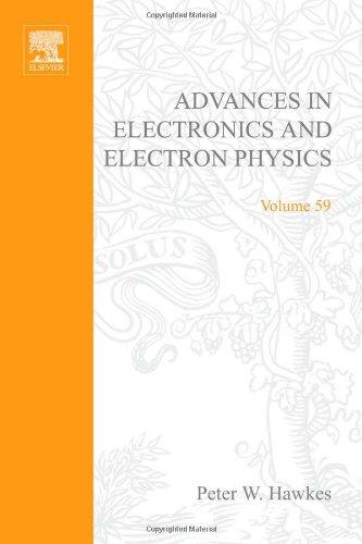 9780120146598: ADV ELECTRONICS ELECTRON PHYSICS V59, Volume 59