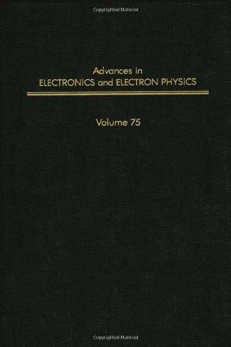 9780120146758: Advances in Electronics and Electron Physics. Volume 75 (Advances in Imaging and Electron Physics)