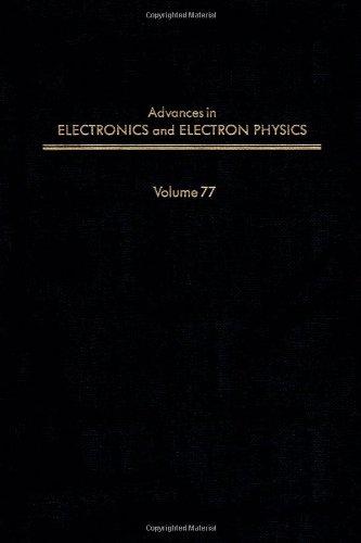 9780120146772: ADV ELECTRONICS ELECTRON PHYSICS V77, Volume 77 (Advances in Imaging and Electron Physics)