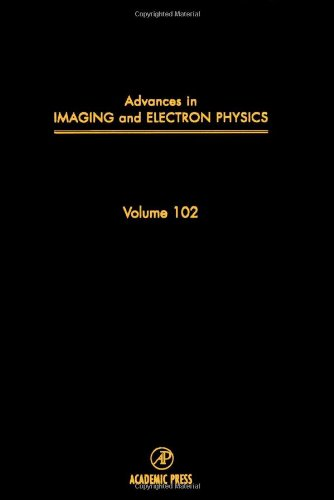 9780120147441: Advances in Imaging and Electron Physics, Volume 102