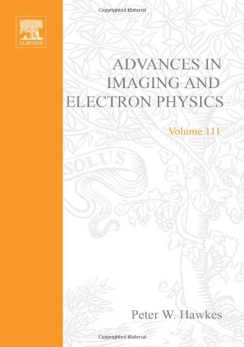 9780120147533: Advances in Imaging and Electron Physics, Volume 111