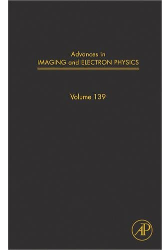 9780120147816: Advances in Imaging and Electron Physics, Volume 139 (Advances in Imaging & Electron Physics)