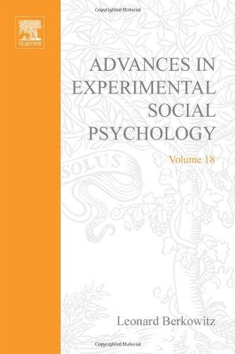 9780120152186: ADV EXPERIMENTAL SOCIAL PSYCHOLOGY,V 18, Volume 18 (Advances in Experimental Social Psychology)