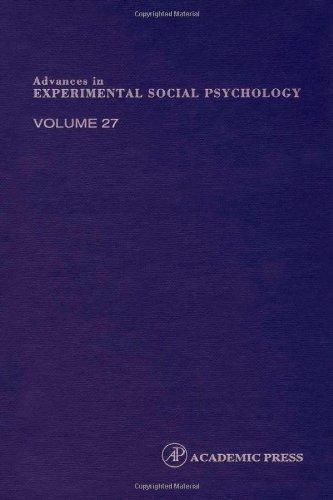Advances in Experimental Social Psychology, Volume 27: Zanna, Mark P. [Series Editor]