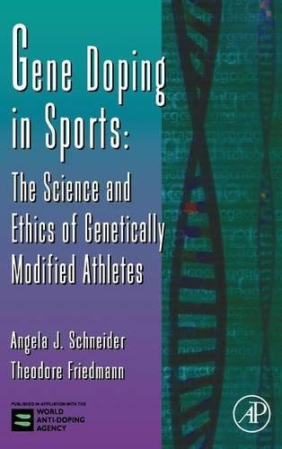 9780120176519: Gene Doping in Sports: The Science and Ethics of Genetically Modified Athletes (Advances in Genetics)