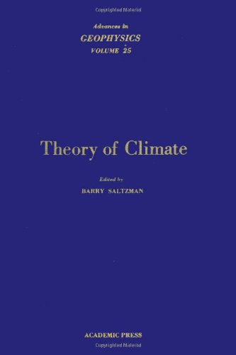 9780120188253: Theory of Climate (Advances in Geophysics, Vol. 25)
