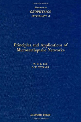 9780120188628: Principles and Applications of Microearthquake Methods (Advances in Geophysics. Supplement, 2)