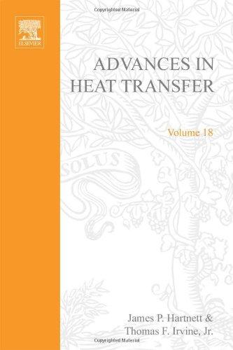 9780120200184: Advances in Heat Transfer: v. 18